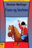 """""""Frans og hestene"""" av Christine Nöstlinger"""