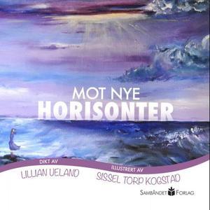 """""""Mot nye horisonter - dikt"""" av Lillian Ueland"""