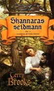 """Shannaras seidmann - del II"" av Terry Brooks"
