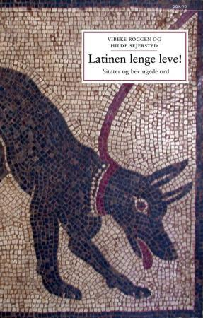 """""""Latinen lenge leve! - sitater og bevingede ord"""" av Vibeke Roggen"""
