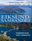 """""""Eiksundsambandet - visjonen som vart verkeleg"""" av Jon Tvinnereim"""