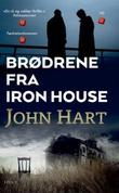 """""""Brødrene fra Iron House"""" av John Hart"""