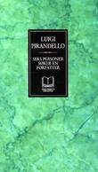 """""""Seks personer søker en forfatter"""" av Luigi Pirandello"""