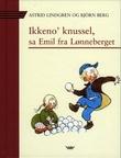 """""""Ikkeno' knussel, sa Emil fra Lønneberget"""" av Astrid Lindgren"""