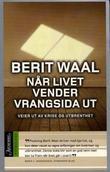 """""""Når livet vender vrangsida ut - veier ut av krise og utbrenthet"""" av Berit Waal"""