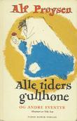 """""""Alle tiders gullhøne"""" av Alf Prøysen"""