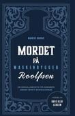 """""""Mordet på maskinbygger Roolfsen en kriminalanekdote fra Kongsberg"""" av Maurits C. Hansen"""