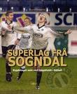 """""""Superlag frå Sogndal - bygdelaget som vart toppklubb i fotball"""" av Rune Timberlid"""