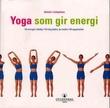 """""""Yoga som gir energi - få energien tilbake, føl deg bedre, lev bedre, 34 yogaøvelser"""" av Alistair Livingstone"""
