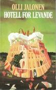 """""""Hotell for levande"""" av Olli Jalonen"""