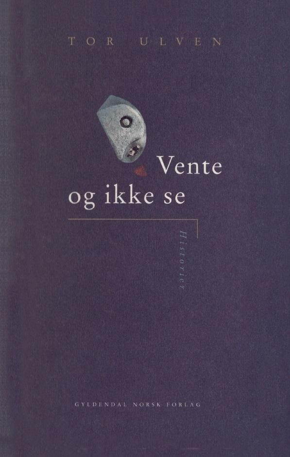 """""""Vente og ikke se - historier"""" av Tor Ulven"""