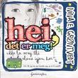 """""""Hei, det er meg! - ikke la meg bli alene igjen her"""" av Nina E. Grøntvedt"""