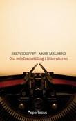 """""""Selvskrevet - om selvfremstilling i litteraturen"""" av Arne Melberg"""