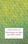 """""""Beretninger om ilden og verdens mørke - roman"""" av Cheikh Hamidou Kane"""