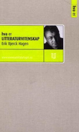 """""""Hva er litteraturvitenskap - en kort introduksjon"""" av Erik Bjerck Hagen"""