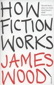 """How Fiction Works"" av James Wood"