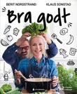 """""""Bra godt - hverdagsmat og byttetriks"""" av Berit Nordstrand"""