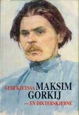 """""""Maksim Gorkij - en dikterskjebne"""" av Geir Kjetsaa"""