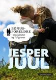 """""""Bonusforeldre - muligheter og fallgruver"""" av Jesper Juul"""