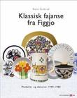 """""""Klassisk fajanse fra Figgjo - modeller og dekorer 1949-1980"""" av Rune Stubrud"""