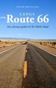 """""""Langs Route 66 den ultimate guiden til The mother road"""" av Frank Bertelsen"""