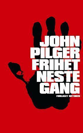 """""""Frihet neste gang"""" av John Pilger"""