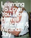 """Learning to Love You More"" av Miranda July"