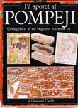 """""""På sporet af Pompeji - Opdagelsen af en begravet romersk by"""" av Giovanni Caselli"""