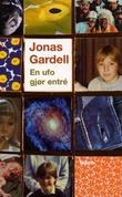 """""""En ufo gjør entre - roman"""" av Jonas Gardell"""