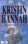 """""""I skyggen av en drøm"""" av Kristin Hannah"""