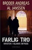 """""""Farlig tro - kristen i islams skygge"""" av Broder Andreas"""