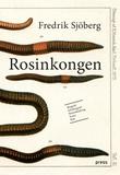 """""""Rosinkongen"""" av Fredrik Sjöberg"""