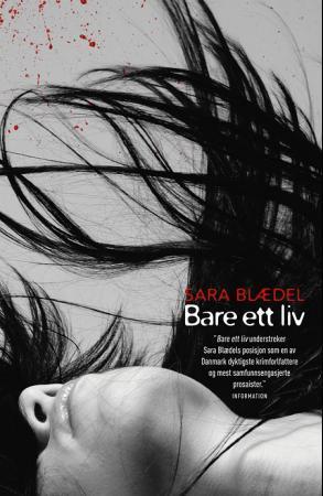"""""""Bare ett liv"""" av Sara Blædel"""