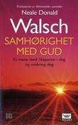 """""""Samhørighet med Gud - et møte med Skaperen i deg og omkring deg"""" av Neale Donald Walsch"""