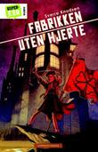 """""""Fabrikken uten hjerte"""" av Sverre Knudsen"""