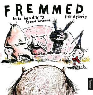 """""""Fremmed"""" av Kaia Brænne"""
