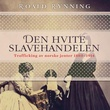 """""""Den hvite slavehandelen"""" av Roald Rynning"""
