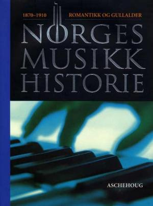"""""""Norges musikkhistorie. Bd. 3 - 1870-1910"""" av Arvid O. Vollsnes"""