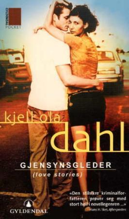 """""""Gjensynsgleder - (love stories)"""" av Kjell Ola Dahl"""