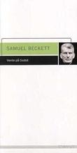 """""""Vente på Godot - en tragikomedie i to akter"""" av Samuel Beckett"""