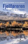"""""""Fjellføreren - de beste turene i 38 fjellområder"""" av Per Roger Lauritzen"""