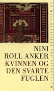 """""""Kvinnen og den svarte fuglen"""" av Nini Roll Anker"""