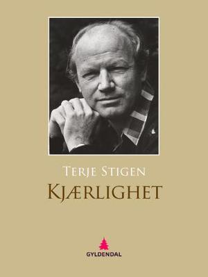 """""""Kjærlighet - roman"""" av Terje Stigen"""