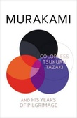 """Colorless Tsukuru Tazaki and his years of pilgrimage"" av Haruki Murakami"