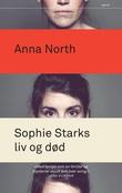 """""""Sophie Starks liv og død"""" av Anna North"""