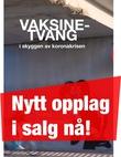 """""""Vaksinetvang i skyggen av koronakrisen"""" av Trond Skaftnesmo"""