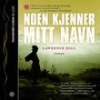 """""""Noen kjenner mitt navn - roman"""" av Lawrence Hill"""
