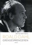 """""""Roald Dahl grensesprengeren"""" av Øivind Bratberg"""