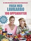 """""""Frisk med lavkarbo - 100 oppskrifter"""" av Sofie Hexeberg"""