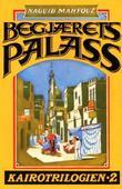 """""""Begjærets palass - Kairo-trilogien"""" av Naguib Mahfouz"""